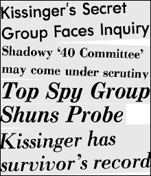 1976 controversy about 40 Committee chairman Henry Kissinger and the CIA.